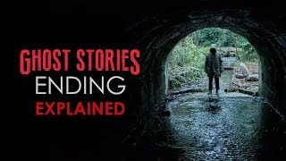 Ghost Stories Ending Explained (2018) + What The Stories Represent