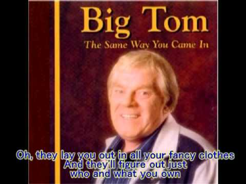 Big Tom Going Out the Same Way You Came In with lyrics