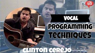 Vocal programming and production techniques   Clinton Cerejo    SudeepAudio.com