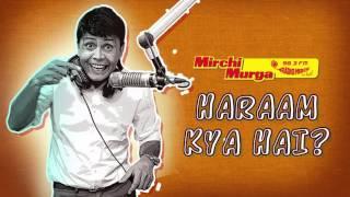 Mirchi Murga   Haram kya hai – Sharaab ya Ladki?
