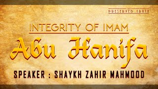 Imam Abu Hanifa ¦ by Shaykh Zahir Mahmood ¦ The Preserved Truth