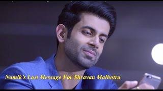 Namik's Emotional  Message For Shravan Malhotra!!!!