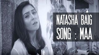 Maa | Natasha Baig | Mother's Day Special Song | 2017