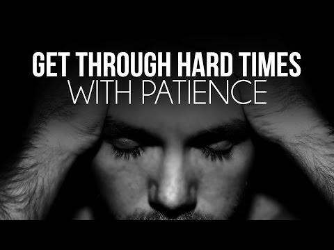 Get Through Hard Times With Patience - Nouman Ali Khan