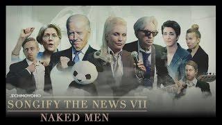 Naked Men - Songify the News #7
