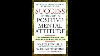 Success Through A Positive Mental Attitude - 8 - W Clement Stone, Napoleon Hill