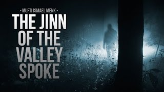 The Jinn of The Valley - Mufti Menk