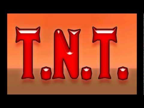 T.N.T. -