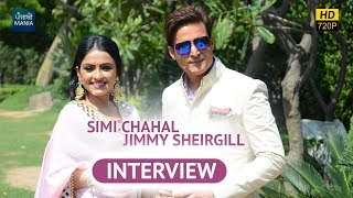 Daana Paani - Jimmy Sheirgill, Simi Chahal | Interview