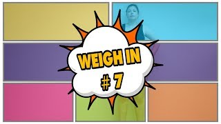 Weigh In # 7 | Weight Loss Journey