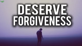 DO YOU DESERVE TO BE FORGIVEN? (Powerful)