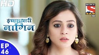 Icchapyaari Naagin - इच्छाप्यारी नागिन - Episode 46 - 29th November, 2016