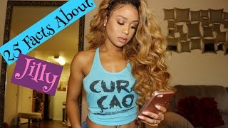 25 Facts About Me | Jilly Anais