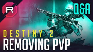 Destiny 2 Removing PVP Q&A