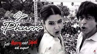 Go Phurrr | Jab Harry Met Sejal | Anushka Sharma , Shah Rukh Khan