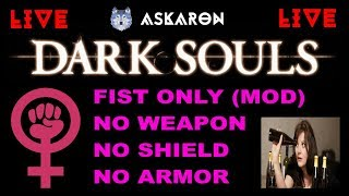 🔴[LIVE]  DRUNK SOULS Fist Only (Mod) NO Weapon NO Shield NO Armor Respect Whaman Run