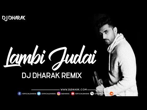 Lambi Judai (Remix) DJ DHARAK
