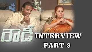 Mohan Babu Rowdy Movie Exclusive Interview - Part 3