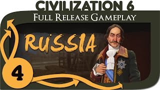 Civilization VI - Russia Gameplay - Ep. 4 | Civ 6 Full Release Let's Play