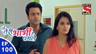 Woh Teri Bhabhi Hai Pagle - Episode 100 - 2nd June, 2016