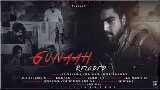 Gunaah (Reloded) Full Song 2017 || Chirag Bhatia || Tanya Yadav || Sarthak Chaudhary ||