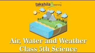 CBSE Class 5th Science Online Classes |Air water and weather | NCERT Solutions