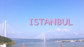 Istanbul tatili Part 1 / 08.2017 / Azide hobi /
