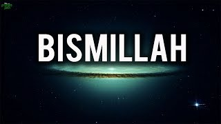 THE POWER OF SAYING BISMILLAH