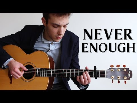 Never Enough - The Greatest Showman (Fingerstyle Guitar Cover)