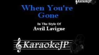 When You're Gone (Karaoke) - Avril Lavigne