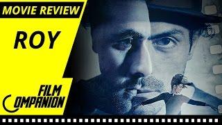 Roy - Ranbir Kapoor, Arjun Rampal & Jacqueline Fernandez | Movie Review | Film Companion