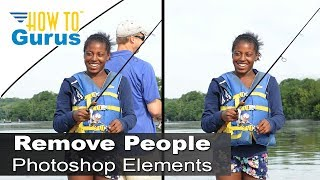 How to Remove People and Objects from a Photo in Adobe Photoshop Elements 15 14 13 12 11 Tutorial