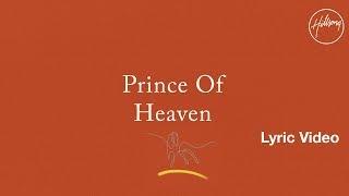 Prince Of Heaven Lyric Video - Hillsong Worship
