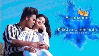 Kaash Aisa Hota | Darshan Raval | Akash | kshitija | Heart touching Love Story | As Creations