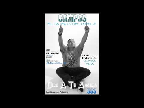 Dile  A Tu Amiga, CAMPOS, Antes Dj Fields. Line Music. 2012