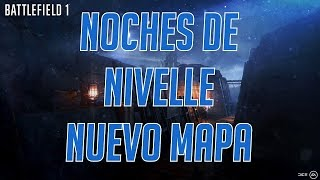 BATTLEFIELD 1 - NOCHE DE NIVELLE / NIVELLE NIGHTS - TRAILER OFICIAL 2017