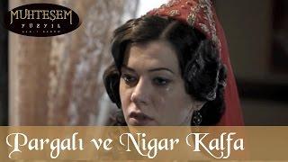 Pargalı ve Nigar Kalfa - Muhteşem Yüzyıl 45.Bölüm