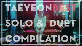 TAEYEON solo & duet compilation | 태연 solo & duet song