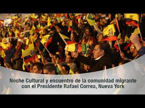 watch Noche Cultural y encuentro de la comunidad migrante con el Presidente Rafael Correa, Nueva York