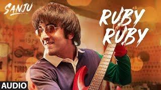 SANJU: Ruby Ruby Full Audio Song | Ranbir Kapoor | AR Rahman | Rajkumar Hirani