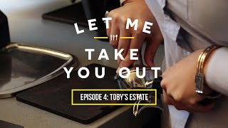 Let Me Take You Out | Episode 4: Toby's Estate