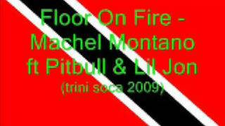 Floor On Fire Machel Montano Ft Pitbull Lil Jon