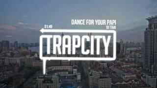 DJ Thai - Dance For Your Papi