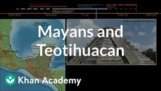 Mayans and Teotihuacan | World History | Khan Academy