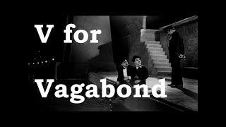 Charlie Chaplin ABCs - V for Vagabond