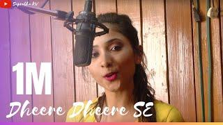 Dheere Dheere Se Meri Zindagi | Yo Yo Honey Singh| Female cover by Suprabha KV