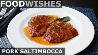 Pork Saltimbocca - Food Wishes