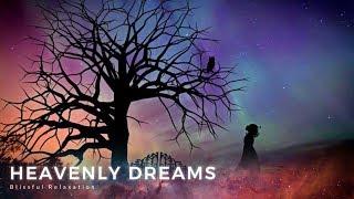 Relaxing Music For Sleeping | HEAVENLY DREAMS | Calming Sleep Music