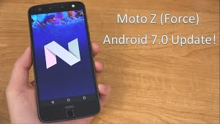 Android 7.0 Nougat on the Moto Z (Force)!