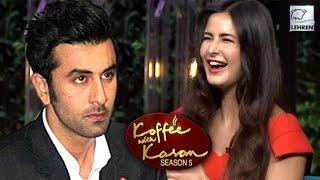 Katrina Kaif REACTS On Ex Boyfriend Ranbir Kapoor!   Koffee With Karan Season 5   LehrenTV
